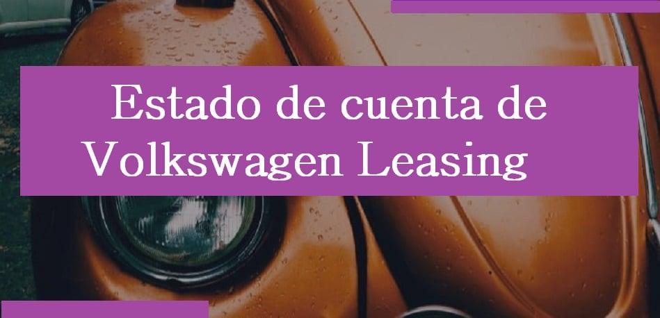estado de cuenta de volkswagen leasing